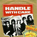 Handle with Care, The First Traveling Wilburys Single
